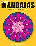 Meine Mandalas - Cool Und Kreativ - Wunderschone Mandalas Zum Ausmalen
