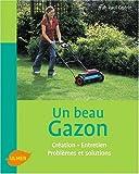 echange, troc Jean-Paul Guérin - Un beau gazon : Création, Entretien, Problèmes et solutions