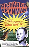 The PLEASURE of FINDING THINGS OUT (0141031433) by Feynman, Richard P.
