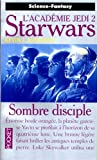 Star Wars, tome 17 : Sombre disciple (L'Acadmie Jedi 2)