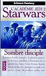 Star Wars, tome 17 : Sombre disciple (L'Académie Jedi 2)
