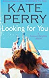 Looking For You: A Laurel Heights Novel (Volume 4)