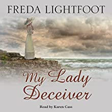 My Lady Deceiver Audiobook by Freda Lightfoot Narrated by Karen Cass
