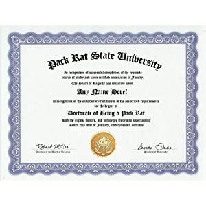 Pack Rat Degree: Custom Gag Diploma Doctorate Certificate (Funny Customized Joke Gift - Novelty Item)