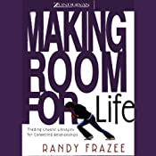 Making Room for Life: Trading Chaotic Lifestyles for Connected Relationships | [Randy Frazee]