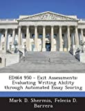 img - for ED464 950 - Exit Assessments: Evaluating Writing Ability through Automated Essay Scoring book / textbook / text book