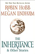 The Inheritance: And Other Stories by Robin Hobb, Megan Lindholm cover image