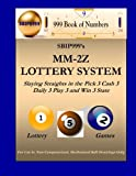 img - for SBIP999's MM-2Z Lottery System: Slaying Straights in the Pick 3 Cash 3 Daily 3 Play 3 and Win 3 State Lottery Games book / textbook / text book