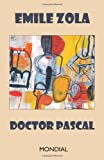 Doctor Pascal (Rougon-Macquart) (1595690514) by Emile Zola