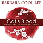 Cat's Blood: A Short Story of Redemption...and Vampires | Barbara Cool Lee