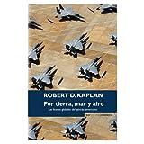 POR TIERRA, MAR Y AIRE: LAS HUELLAS GLOBALES DEL EJERCITO AMERICANO (Cronica (ediciones B))