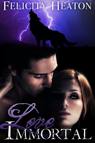 Love Immortal (A Vampire Romance Novel) by Felicity Heaton