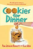img - for Cookies for Dinner: The Tales of Two Moms in Their Quest to Survive Motherhood book / textbook / text book