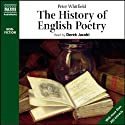 The History of English Poetry Audiobook by Peter Whitfield Narrated by Derek Jacobi