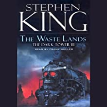 The Waste Lands: The Dark Tower III (       UNABRIDGED) by Stephen King Narrated by Frank Muller