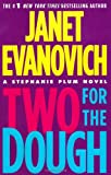 Two for the Dough (Stephanie Plum, No. 2) (Stephanie Plum Novels) (0312948964) by Janet Evanovich