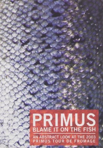 Primus - Blame It On The Fish
