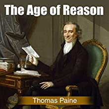 The Age of Reason | Livre audio Auteur(s) : Thomas Paine Narrateur(s) : Jeff Moon