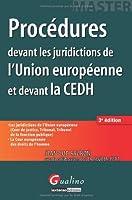 Procédures devant les juridictions de l Union européenne et devant la CEDH