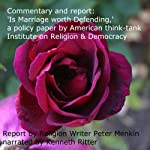 Commentary and Report: 'Is Marriage Worth Defending?': A Policy Paper by American Think-Tank Institute on Religion & Democracy | Peter Menkin