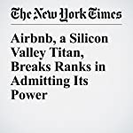 Airbnb, a Silicon Valley Titan, Breaks Ranks in Admitting Its Power | Anand Giridharadas