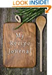 My Recipe Journal: Blank Cookbook, 7...