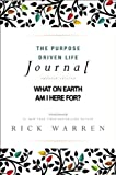 img - for The Purpose Driven Life Journal: What on Earth Am I Here For? book / textbook / text book