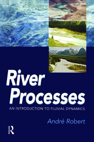 RIVER PROCESSES: An introduction to fluvial dynamics...