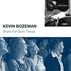Shots For Sore Throat | [Kevin Bozeman]