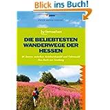 Die beliebtesten Wanderwege der Hessen: 30 Touren zwischen Reinhardswald und Odenwald. Das Buch zur Sendung des...