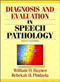 img - for W. O. Haynes's R. H. Pindzola's Diagnosis and Evaluation (Diagnosis and Evaluation in Speech Pathology (6th Edition) [Hardcover])(2003) book / textbook / text book