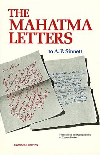 The Mahatma Letters to A. P. Sinnett (Facsimile of 1926 2nd edition), A. Trevor Barker; Compiler
