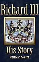 Richard Iii: His Story