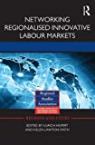 img - for Networking Regionalised Innovative Labour Markets (Regions and Cities) book / textbook / text book