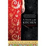 A Tiger in the Kitchen: A Memoir of Food and Family ~ Cheryl Lu-lien Tan