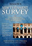 Nelsons New Testament Survey: Discovering the Essence, Background & Meaning About Every New Testament Book