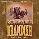 Brandish (       UNABRIDGED) by Douglas Hirt Narrated by Rusty Nelson