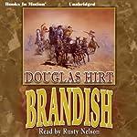 Brandish | Douglas Hirt
