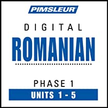 Romanian Phase 1, Unit 01-05: Learn to Speak and Understand Romanian with Pimsleur Language Programs  by  Pimsleur