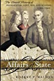 img - for Affairs of State: The Untold History of Presidential Love, Sex, and Scandal, 1789-1900 book / textbook / text book