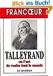 Talleyrand ou l'art de rouler tout le...