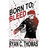 Born to Bleed: A Thrillerby Ryan C. Thomas