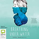 Breathing Under Water | Sophie Hardcastle