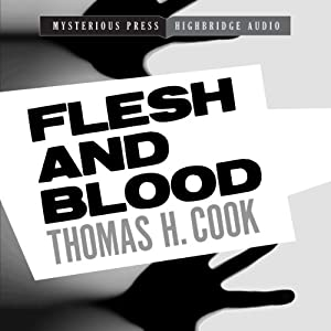 Flesh and Blood: A Frank Clemons Mystery, Book 2 | [Thomas H. Cook]