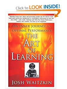 The Art of Learning: A Journey in the Pursuit of Excellence [Kindle Edition] — by Josh Waitzkin
