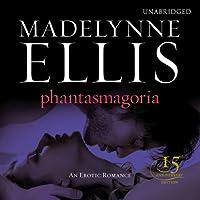 Phantasmagoria (       UNABRIDGED) by Madelynne Ellis Narrated by Roxy Isles