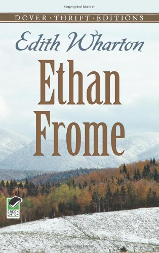 Ethan Frome, Edith Wharton & Dover Thrift Editions