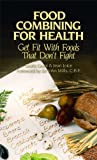 img - for Food Combining for Health: Get Fit with Foods that Don't Fight book / textbook / text book