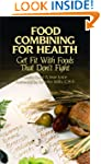 Food Combining for Health: Get Fit wi...
