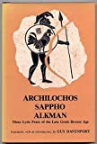 Archilochos, Sappho, Alkman: Three Lyric Poets of the Late Greek Bronze Age (0520038231) by Davenport, Guy